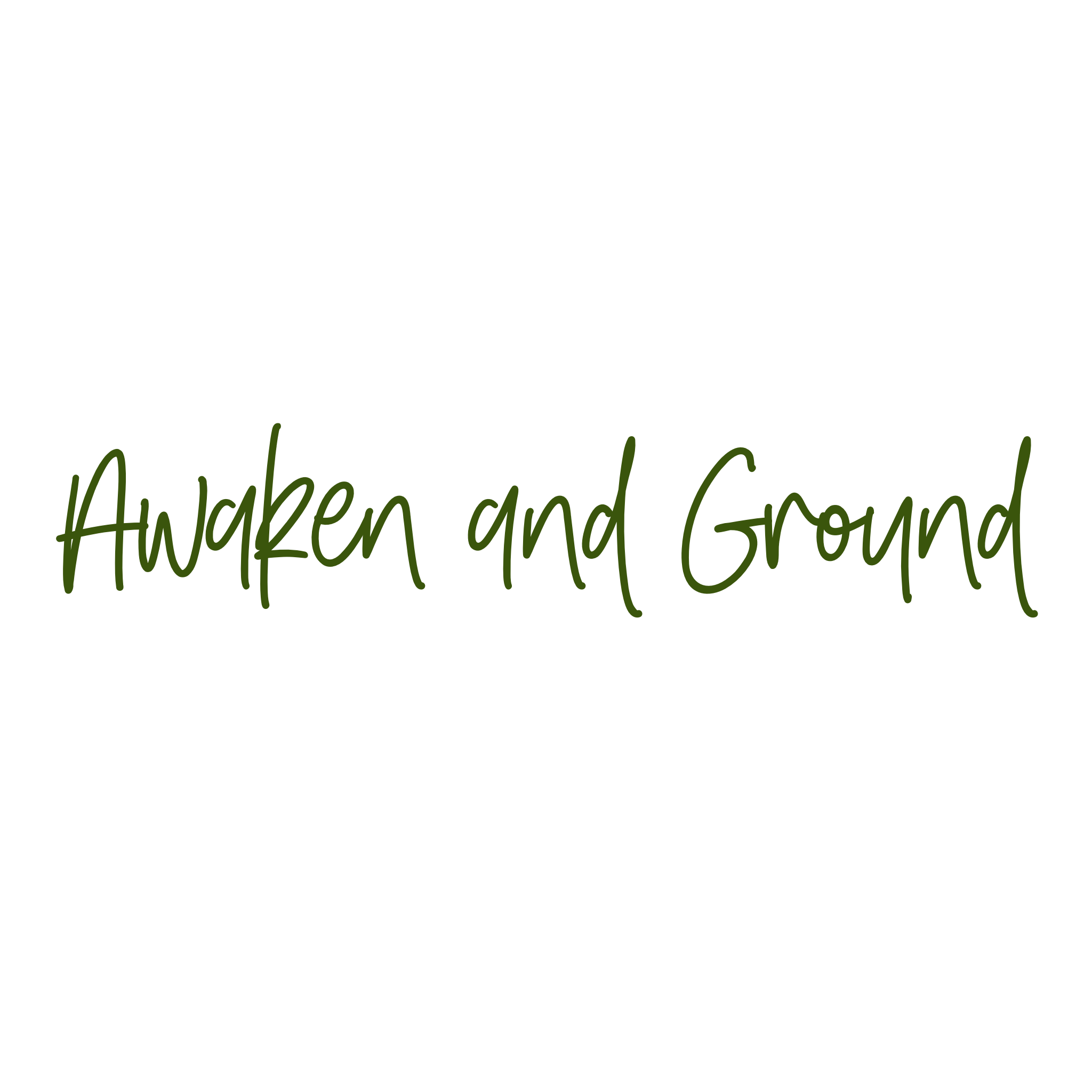 Awaken and Ground